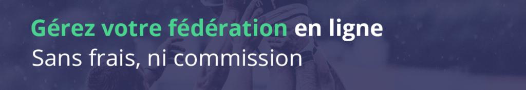 Gérez votre fédération en ligne sans frais ni commission